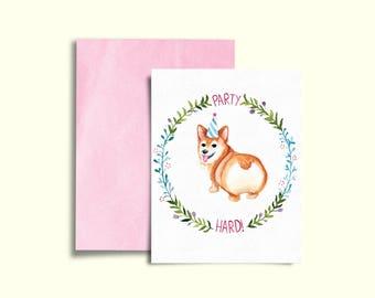 Corgi Party Hard! Blank Card, Birthday Card, Greeting Card, Watercolor Card