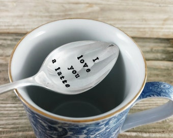 Hand Stamped Silver Plated Spoon, I Love You A Latte, Teaspoon, Coffee Spoon, Custom Stamped Spoon