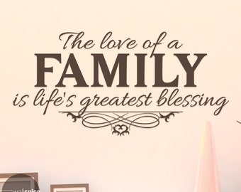 The Love Of A Family Is Life's Greatest Blessing Vinyl Wall Decal Sticker