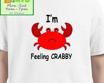 I'm feeling crabby, crab shirts, funny shirts, personalized shirts