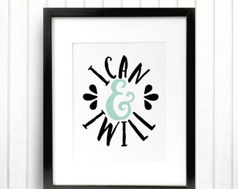 I Can And I Will Blue Green Robin Egg Ampersand Typography Art Country Cottage Chic Digital Print INSTANT DOWNLOAD
