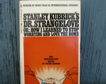Stanley Kubrick's Dr. Strangelove or How I Learned To Stop Worrying and Love The Bomb, vintage paperback book by Peter George