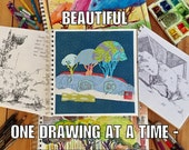 eBook and Video Course. Discover Your Life Beautiful, One Drawing At A Time. Lessons to draw, paint, collage your life in a sketchbook.