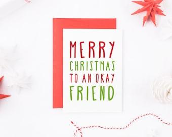 Merry Christmas To An Okay Friend, Christmas Card For Friend, Funny Friend Christmas Card, Family Christmas Card, Funny Friend Christmas