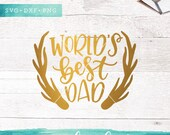 Fathers Day Svg Cut Files / Worlds Best Dad SVG Cutting Files / Father SVG Files Sayings / SVG for Cricut Silhouette / Antler Clip Art