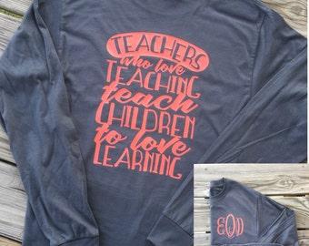 Monogrammed Teaching Long Sleeve Shirt, Teacher Shirt, Teacher Gift, Teacher Team Shirts, Teacher Life Shirt, Gifts For Teachers