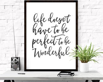 Life doesn't have to be perfect to be wonderful, Handlettered prints, Quote prints, Modern typography, Bedroom art, Top sellers, Instant art
