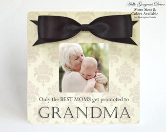 Grandma Grandmother Picture Frame MOTHER'S DAY Gift to Mom Grandmom from Grandkids Daughter Grandchild Only The Best Moms Get Promoted