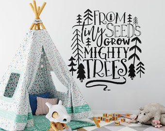 From Tiny Seeds Grow Mighty Trees - Woodland Nursery Quote, Wall Quote, Vinyl Wall Decal, Wall Sticker, Cute Nursery Decor, Tribal Nursery