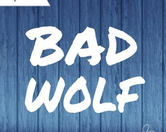 BAD WOLF Decal, Bad Wolf Doctor Who Decal, Doctor Who Decal, Bad Wolf, Vinyl Decal