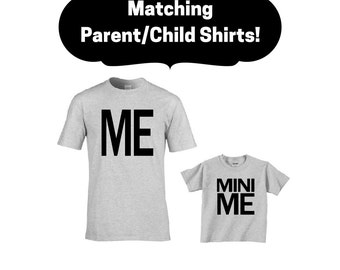 Me and Mini Me Shirt Set - Matching Parent and Child Shirts - Mommy and Me Shirts - Father and Son Shirts