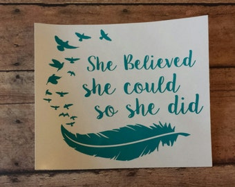 She Believed she could so she did, Decal, Yeti Decal, Rtic Decal, Car Decal, Laptop Decal