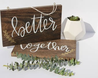 Better Together Chair Sign | Wedding Chair Sign | Bride and Groom Table Signs | Mr and Mrs Wedding Sign | Sweetheart Table Sign | Chair Sign