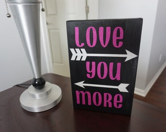 Glitter Love You More With Arrows Home Decor Wooden Sign