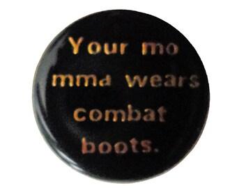 YOUR MOMMA WeARS CoMBAT BoOTS vintage lapel cloisonne enamel pin slogan fun punk