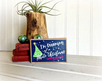 Holiday Wood Sign I'm Dreaming of a White Christmas/Small Wood Sign/Christmas Sign/Stocking Stuffer/Christmas Gifts/Holiday Decor