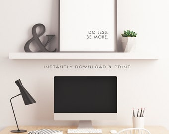 Wall Art Print | Do Less, Be More | Instant Download