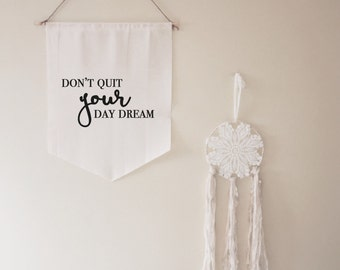 Don't Quit Your Day Dream Banner // gift // housewarming // for her // motivation