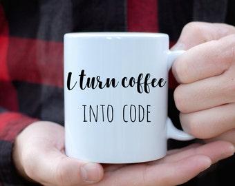 I Turn Coffee Into Code Mug, Programmer Mug, Funny Mug, Gift for Coder, Christmas Tech Mug, Do You Even Code Mug, Computer Programmer