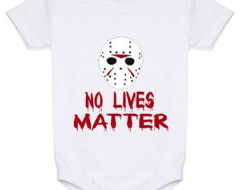 Friday the 13th No Lives Matter - Baby Onesie 24 Month