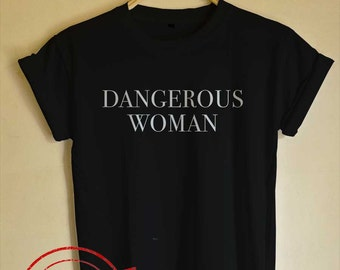 Ariana Grande Dangerous Woman Tumblr T-Shirt Men's Women's Tee Shirt Ariana Grande Shirt