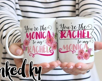 Mug set - 11 oz or 15 oz - Friends mug - You're the Monica to my Rachel - Ceramic Coffee Mug, best friends, gift mug, TV show friends,
