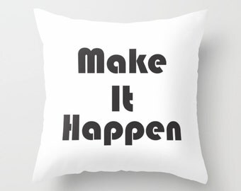 "Motivational quote pillow, ""make it happen"", Inspirational pillow, typography modern home decor, Decorative throw pillow"