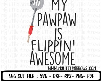 My pawpaw is flippin awesome SVG, DXF, EPS, png Files for Cutting Machines Cameo or Cricut - grilling svg - baby boy svg - fathers day svg