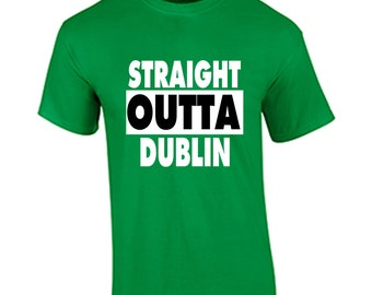 St. Patrick's Day T Shirt Straight Outta Dublin St. Paddy's Day T-Shirt Funny Humor Shirt