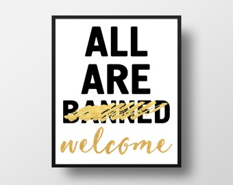 All are Welcome not Banned Digital Art Print - No One is Illegal Wall Art, Nobodys is Illegal Quote, Printable Immigrants welcome Typography
