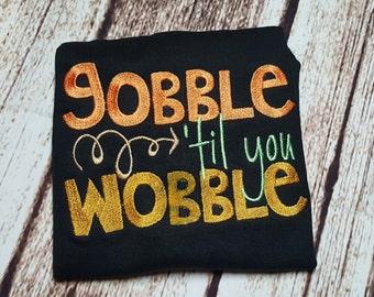 White shirt - Thanksgiving Gobble til you wobble shirt