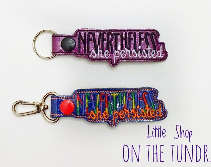 Never The Less, She Persisted key fob, snap tab, key chain