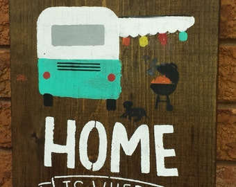 Home is where you park it/PERSONALIZED TRAILER Sign/Gift for Trailer Owner/Camping/Cottage Sign