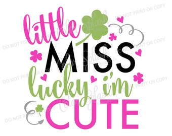 st patricks day svg, little miss lucky i'm cute svg, dxf, png, eps cutting file, silhouette cameo, cuttable, clipart, girls vinyl