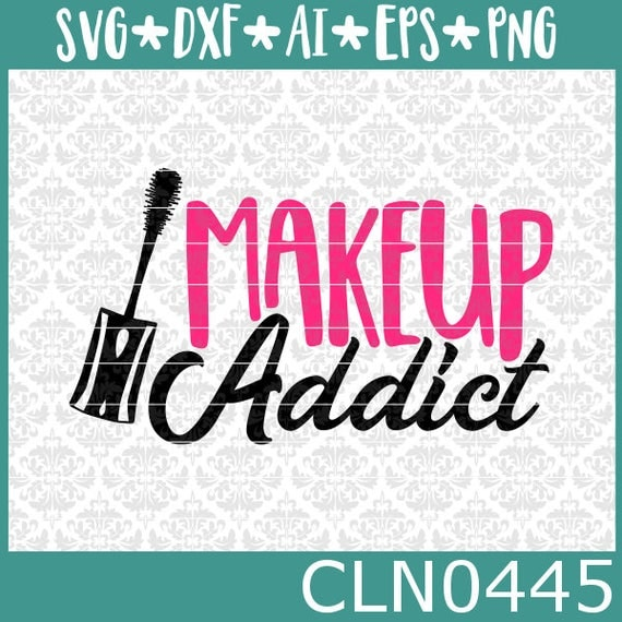 CLN0445 Makeup Addict Mascara Wand Lipstick Case Artist SVG DXF Ai Eps PNG Vector Instant Download Commercial Cut Files Cricut Silhouette