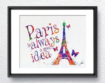 Paris is Always a Good Idea Watercolour Painting Print Inspirational Quote Print Typographic Print Wedding Gift Audrey Hepburn Item 353