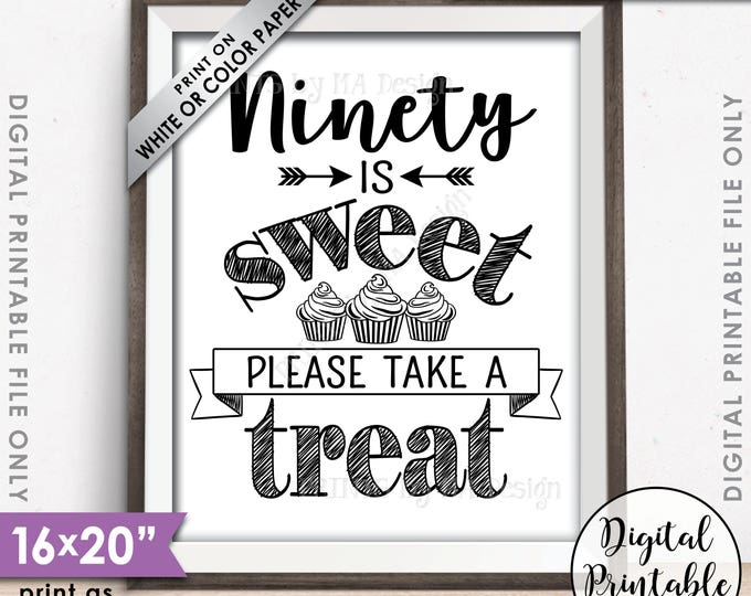 """90th Birthday, 90th Party, 90 is Sweet Please Take a Treat, Ninetieth Party Decor, 90th Sign, 90 Yrs, 16x20"""" Printable Instant Download"""