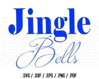 Jingle Bells SVG, Christmas Clipart, Winter Wall Art, Home SVG File for Vinyl Cutters, Screen Printing, Silhouette, Die Cut Machines - CA396