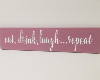 Kitchen Decor-Eat, Drink, Laugh...Repeat-Kitchen wood signs-Gifts under 30