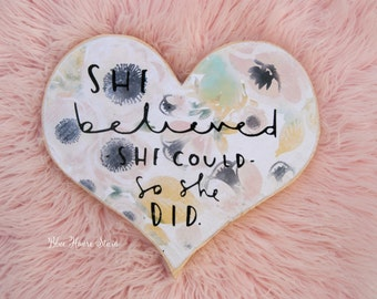 She believed she could so she did - Wooden heart cutout