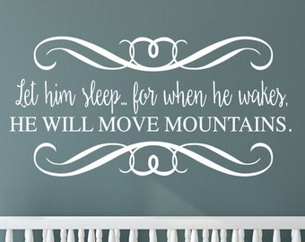 Nursery wall decal / let him sleep - he will move mountains - cot wall stickers REMOVABLE WALL STICKERS