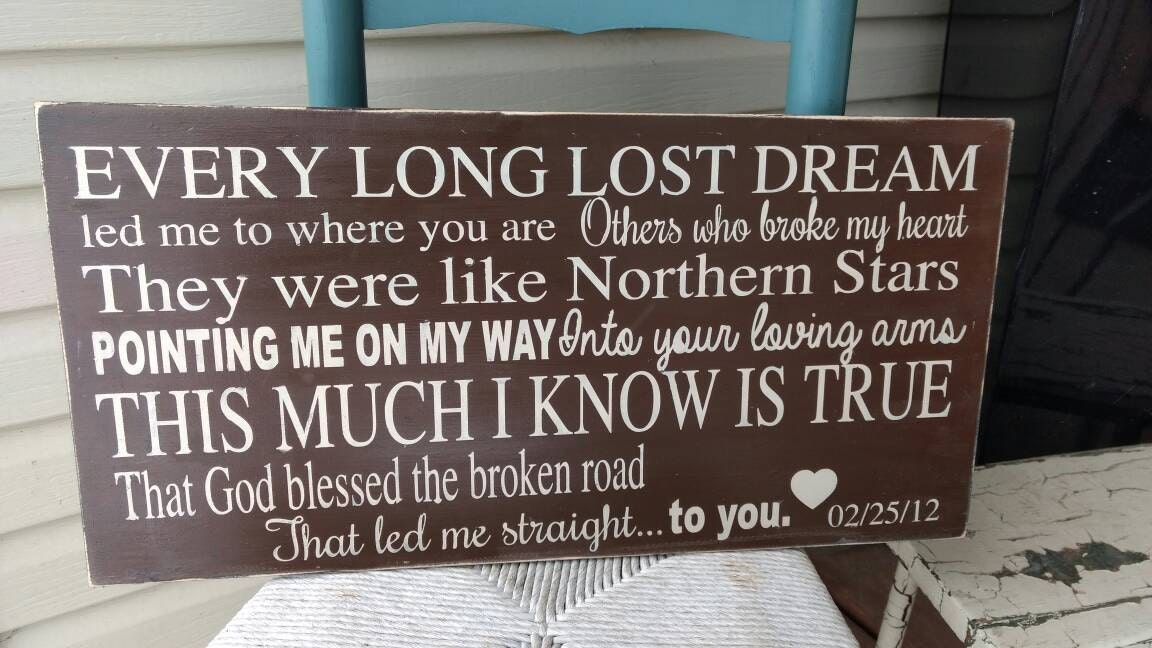 Romantic quote sign, god bless the broken road that led me ...