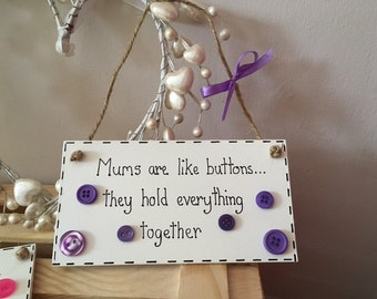 Mums are Like Buttons.... Wooden handmade plaque choice of colours