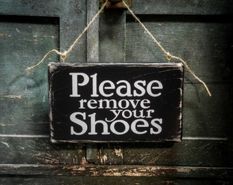 """Please Remove Your Shoes sign, Kids Door sign 9"""" x 5.5"""", Rustic, Distressed"""