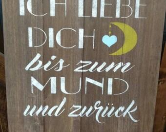 Ich Liebe dich bis Zum mund under zuruck/German pallet sign/ I love you to the moon and back.