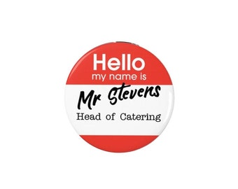 Mr Stevens (Head of Catering) -  Badge / Fridge Magnet -  Eddie Izzard -- Quotes - TV - Comedy - Stand Up