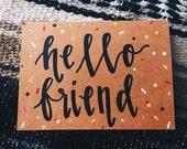"Custom ""Hello Friend"" Card"