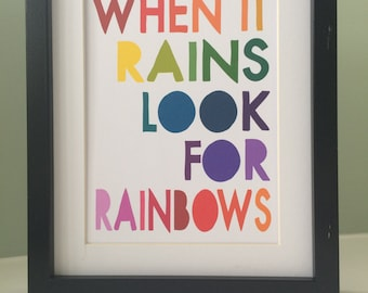 When it Rains Look for RAINBOWS Print (inc p&p)