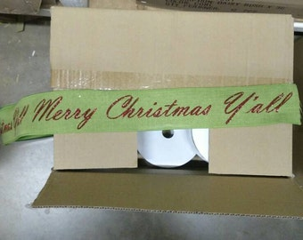 """2 1/2"""" wide wired ribbon """" Merry Christmas y'all"""""""