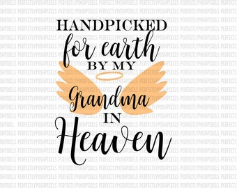 Hand Picked for Earth By Grandma in Heaven SVG Heat Transfer EPS Silhouette Studio Designer Edition Cricut Expression Design Space Printable